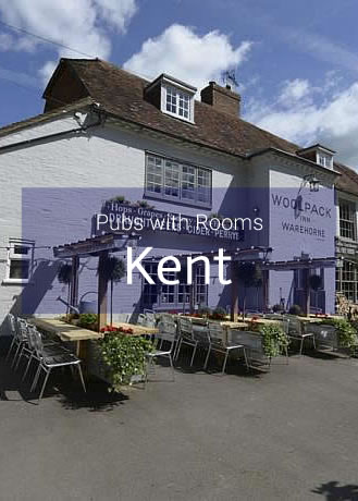 Pubs with Rooms in Kent