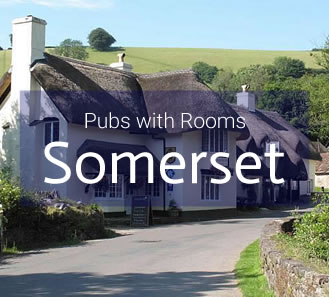 Pubs with Rooms in Somerset