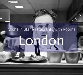 Michelin Star Restaurants with Rooms in London