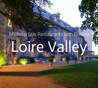 Michelin Star Restaurants with Rooms in The Loire Valley, France